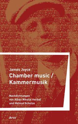 Chamber Music / Kammermusik von Herbst,  Alban Nikolai, Joyce,  James, Schulze,  Helmut