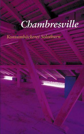 Chambresville von Kempker,  Birgit, Konsumbäckerei Solothurn, Prisi,  Melchior, Steiger,  Bruno, Stouder,  Alain
