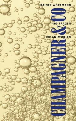 Champagner & Co. von Wörtmann,  Rainer