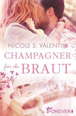 Champagner für die Braut von Valentin,  Nicole S.
