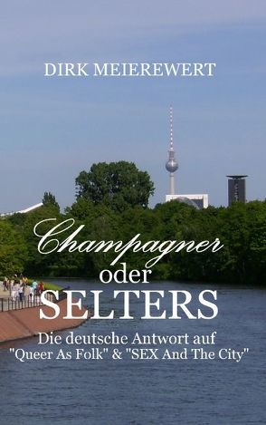 Champagner oder Selters von Meierewert,  Dirk