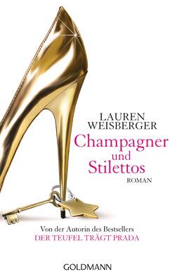 Champagner und Stilettos von Rawlinson,  Regina, Tichy,  Martina, Weisberger,  Lauren