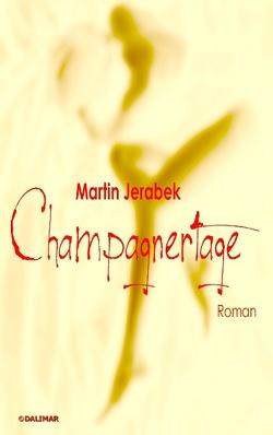 Champagnertage von Jerabek,  Martin