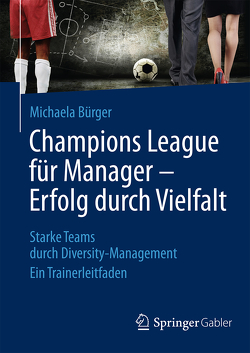 Champions League für Manager – Erfolg durch Vielfalt von Bürger,  Michaela