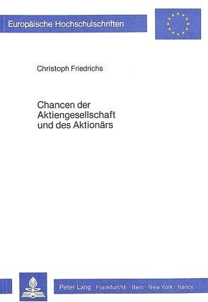 Chancen der Aktiengesellschaft und des Aktionärs von Friedrichs,  Christoph