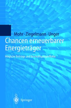 Chancen erneuerbarer Energieträger von Mohr,  Markus, Thalheim,  Y., Unger,  Hermann, Ziegelmann,  Arko