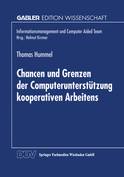 Chancen und Grenzen der Computerunterstützung kooperativen Arbeitens von Hummel,  Thomas