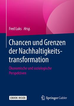 Chancen und Grenzen der Nachhaltigkeitstransformation von Luks,  Fred