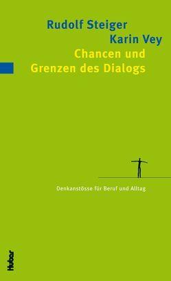 Chancen und Grenzen des Dialogs von Steiger,  Rudolf, Vey,  Karin