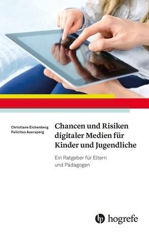 Chancen und Risiken digitaler Medien für Kinder und Jugendliche von Auersperg,  Felicitas, Eichenberg,  Christiane