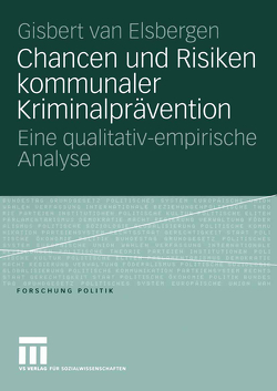 Chancen und Risiken kommunaler Kriminalprävention von van Elsbergen,  Giséle