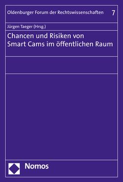 Chancen und Risiken von Smart Cams im öffentlichen Raum von Taeger,  Jürgen