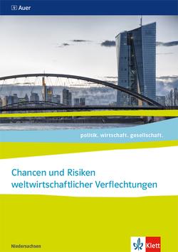 Chancen und Risiken weltwirtschaftlicher Verflechtungen. Abiturjahrgang 2021