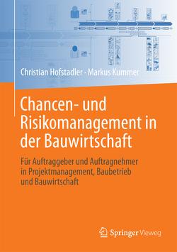 Chancen- und Risikomanagement in der Bauwirtschaft von Hofstadler,  Christian, Kummer,  Markus