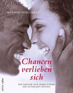 Chancen verlieben sich von Voelchert,  Mathias