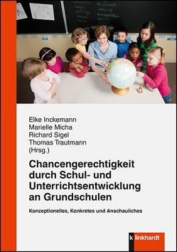 Chancengerechtigkeit durch Schul- und Unterrichtsentwicklung an Grundschulen von Inckemann,  Elke, Micha,  Marielle, Sigel,  Richard, Trautmann,  Thomas
