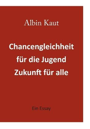 Chancengleichheit für die Jugend – Zukunft für alle von Kaut,  Albin