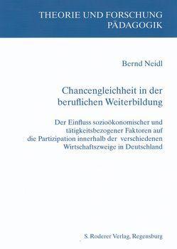 Chancengleichheit in der beruflichen Weiterbildung von Neidl,  Bernd