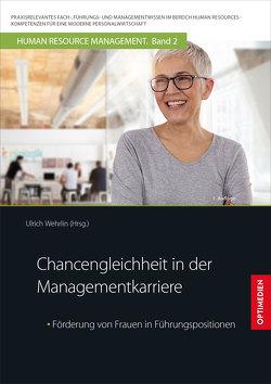 Chancengleichheit in der Managementkarriere von Prof. Dr. Dr. h.c. Wehrlin,  Ulrich
