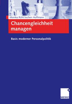 Chancengleichheit managen von Hoffmann,  Jochen, Rühl,  Monika