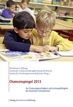 Chancenspiegel 2013 von Berkemeyer,  Nils, Bos,  Wilfried, Hermstein,  Björn, Khalatbari,  Jana, Manitius,  Veronika