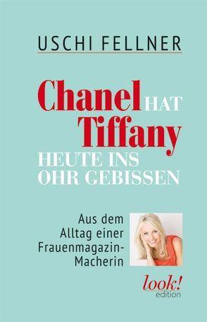 Chanel hat Tiffany heute ins Ohr gebissen von Fellner,  Uschi