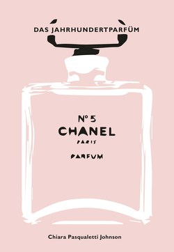 Chanel No 5 von Pasqualetti Johnson,  Chiara