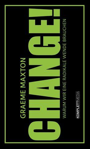 CHANGE! von Maxton,  Graeme, Sattler-Hovdar,  Nina