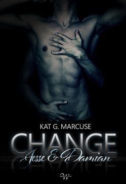 CHANGE von Marcuse,  Kat G.