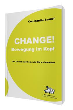 Change! Bewegung im Kopf von Sander,  Constantin