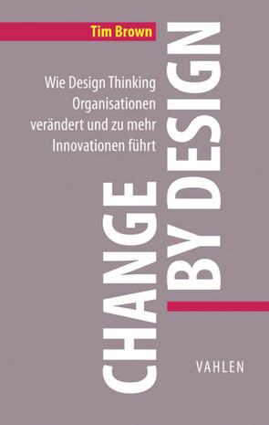 Change by Design von Brown,  Tim, Grow,  Meike, Katz,  Barry