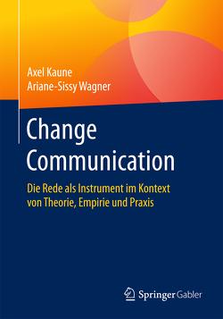 Change Communication von Kaune,  Axel, Wagner,  Ariane-Sissy