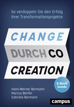 Change durch Co-Creation von Benfer,  Marcus, Bormann,  Gabriela, Bormann,  Hans-Werner