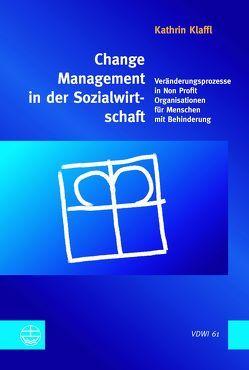 Change Management in der Sozialwirtschaft von Klaffl,  Kathrin