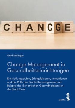 Change Management in Gesundheitseinrichtungen von Hartinger,  Gerd