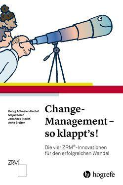 Change–Management – so klappt's! von Adlmaier–Herbst,  Georg, Breiter,  Anke, Storch,  Johannes, Storch,  Maja