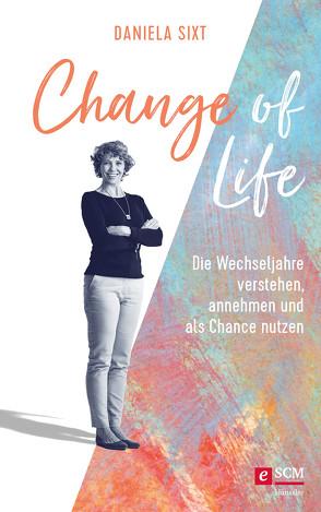 Change of Life von Sixt,  Daniela