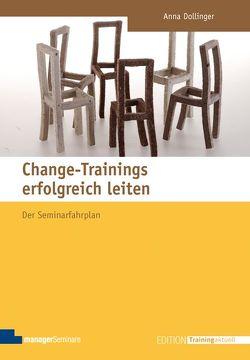 Change-Trainings erfolgreich leiten von Dollinger,  Anna