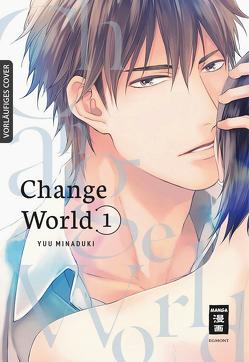 Change World 01 von Kamada,  Tabea, Minaduki,  Yuu