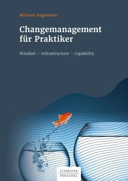 Changemanagement für Praktiker von Hagemann,  Michael