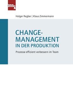 Changemanagement in der Produktion von Regber,  Holger, Zimmermann,  Klaus