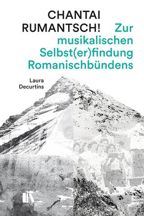 Chantai rumantsch! von Decurtins,  Laura