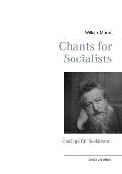 Chants for Socialists – Gesänge für Sozialisten – Lieder der Arbeit von Holzhöfer,  Christoph, Holzhöfer,  Günther, Morris,  William