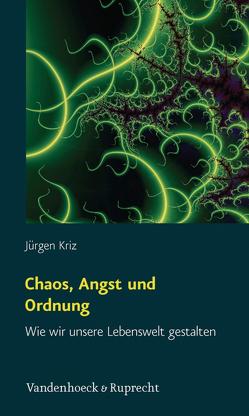 Chaos, Angst und Ordnung von Kriz,  Jürgen