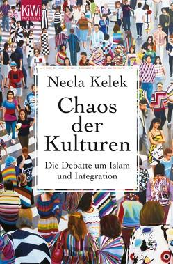 Chaos der Kulturen von Kelek,  Necla