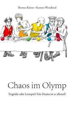 Chaos im Olymp von Künne,  Thomas, Wendland,  Karsten