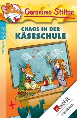 Chaos in der Käseschule von Jung,  Carsten, Stilton,  Geronimo
