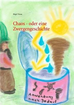 Chaos – oder eine Zwergengeschichte von Vireau,  Birgit
