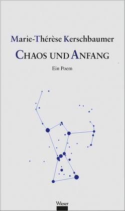 Chaos und Anfang von Kerschbaumer,  Marie Thérèse