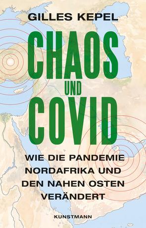 Chaos und Covid von Kepel,  Gilles, Pinnow,  Jörn